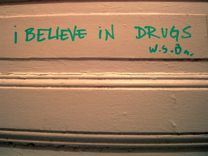 i believe in drugs